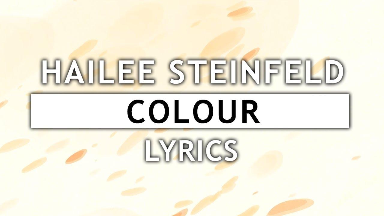 489f7a481 Hailee Steinfeld - Colour (Lyrics) feat. MNEK - YouTube