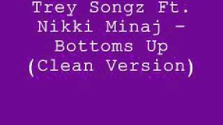 Trey Songz Ft. nikki Minaj - Bottoms Up (Clean Version)