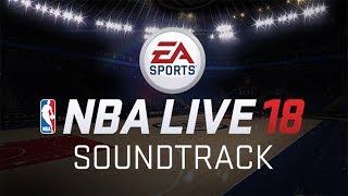 Nba live 18 soundtrack revealed! full breakdown + this is a short list of fire songs