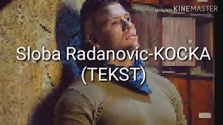 Sloba Radanovic-KOCKA(TEKST)