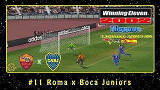 Winning Eleven 2002: Hispano Deluxe 2003/2004 (PS1) #11 Roma x Boca Juniors