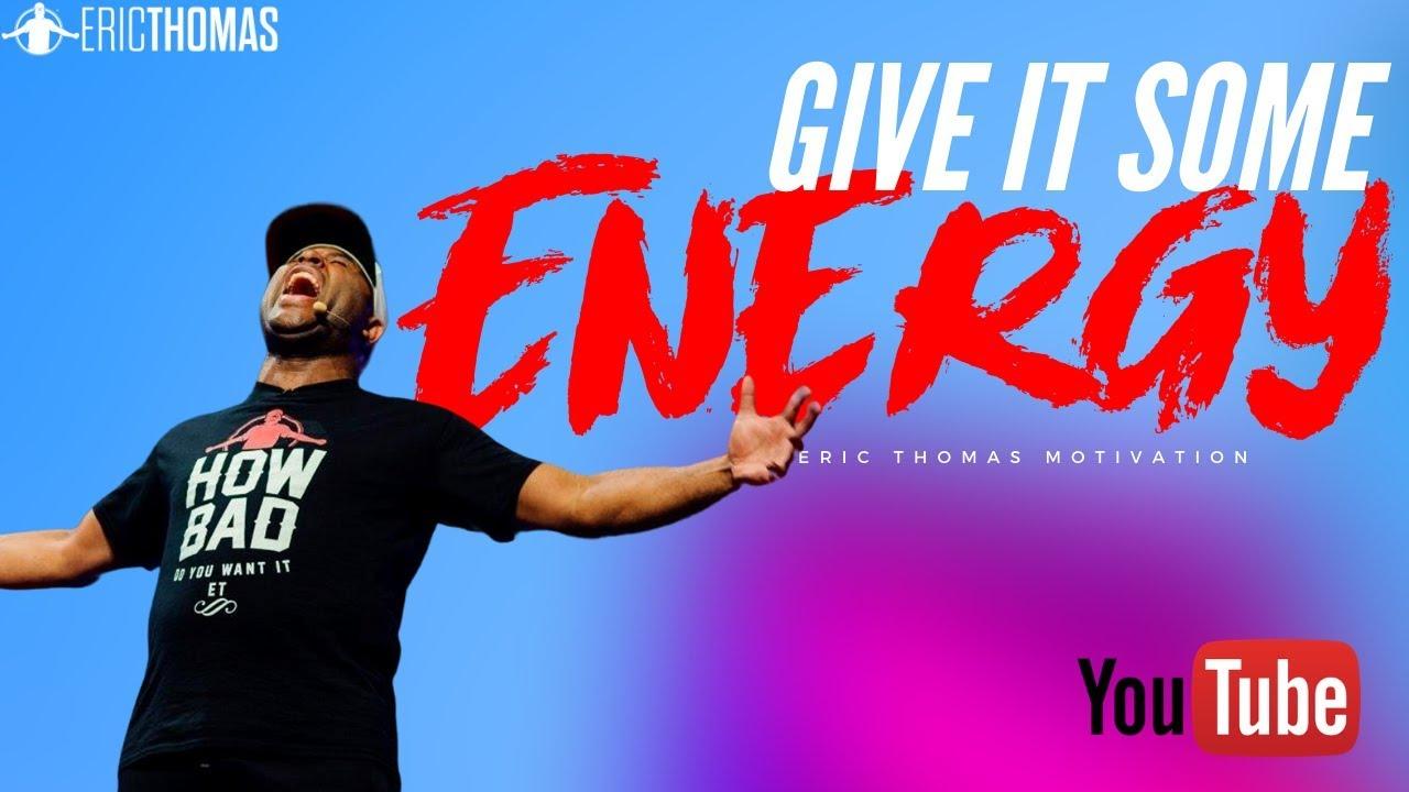 Eric Thomas | Give it some Energy (Eric Thomas Motivation)