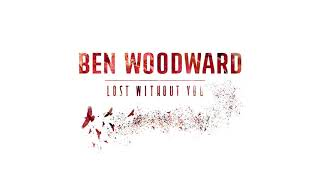 Ben Woodward - Lost Without You (Official Audio)