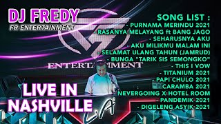 Download lagu DJ FREDY FR ENTERTAINMENT LIVE IN NASHVILLE SABTU 30 JANUARI 2021
