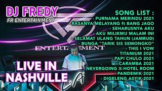 Download DJ FREDY FR ENTERTAINMENT LIVE IN NASHVILLE SABTU 30 JANUARI 2021