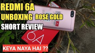 Redmi 6A (Rose Gold) Desh Ka Naya Smartphone Unboxing & Short Review