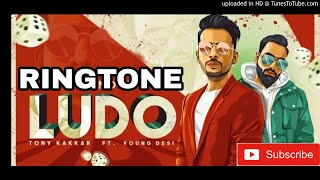 Ludo Ringtone || Tony Kakkar new Ringtone 2018