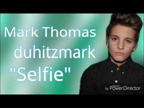 Mark Thomas / duhitzmark - Selfie ( lyrics )