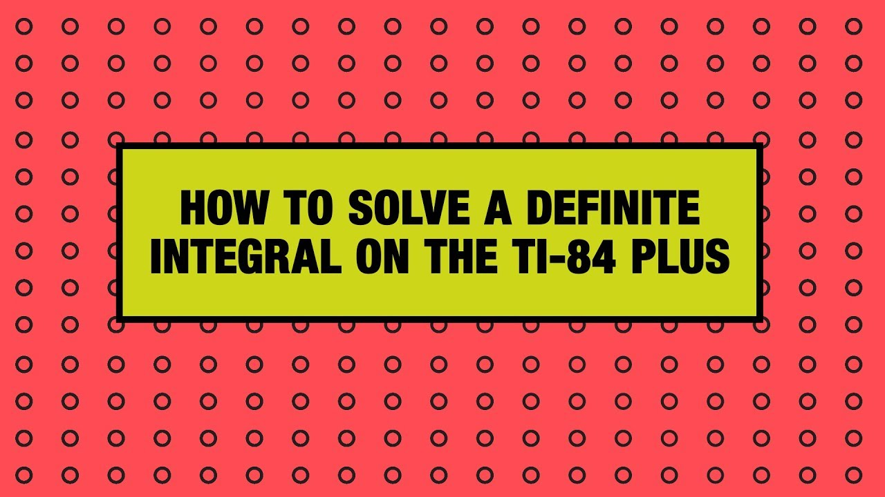 How to find a definite integral on your TI-84 Plus