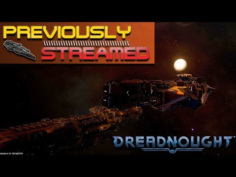 PREVIOUSLY STREAMED: DREADNOUGHT (A Successful Mission)