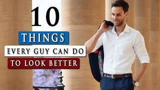 10 SIMPLE things YOU can do to LOOK BETTER