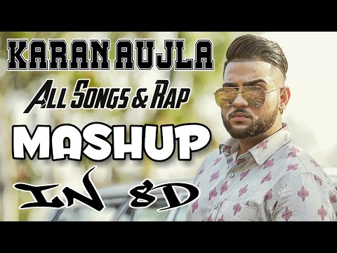 Karan Aujla Mashup [8D AUDIO] Karan Aujla All Songs & Rap Collection | 8D Punjabi Songs