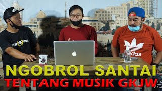 NGOBROL SANTAI TENTANG MUSIK GKJW   KPPM GKJW Surabaya