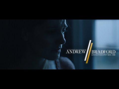 Andrew Bradford - Cinematography Reel 2018