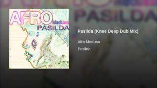 Pasilda (Knee Deep Dub Mix)
