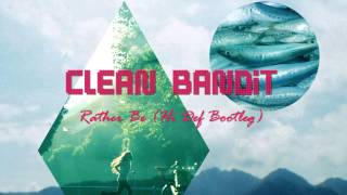 Clean Bandit - Rather Be (Hi Def Bootleg)