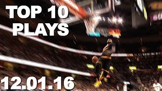 Repeat youtube video Top 10 NBA Plays: 12.01.16