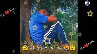💔Tum kiya jao ab hum kitna 😭💘 so heart touching whataps stats song _Dm Kora