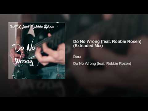 Do No Wrong (feat. Robbie Rosen) (Extended Mix)