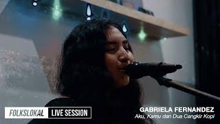 Gambar cover Live Session #10 | Gabriela Fernandez - Aku, Kamu dan Dua Cangkir Kopi