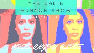 'The Jadie Bunch Show' 'Angry Alice' by Jade Elysan