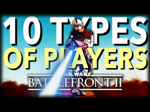 10 TYPES OF PLAYERS in Star Wars Battlefront 2 PART 2