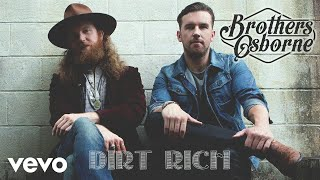 Brothers Osborne - Dirt Rich (Audio)