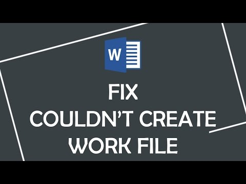 "How to fix Microsoft Word error ""Word couldn't create the work file"""