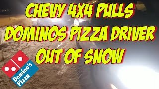 Chevy 4x4 Truck Pulls Dominos Pizza Driver Out Of Snow