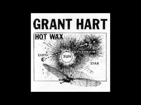 GRANT HART - Hot Wax [full]