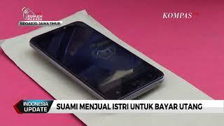 Download Video Demi Bayar Utang, Suami Jual Istri lewat Media Sosial MP3 3GP MP4