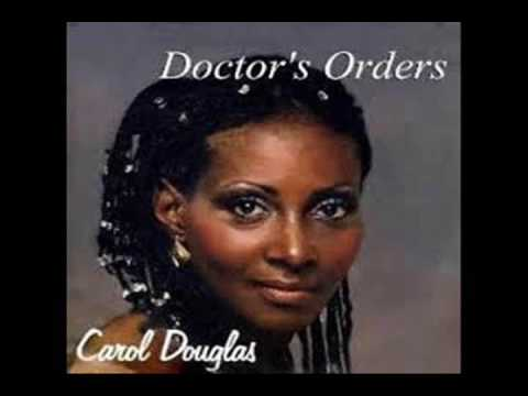 CAROL DOUGLAS   -   Doctor's Orders (Remix)