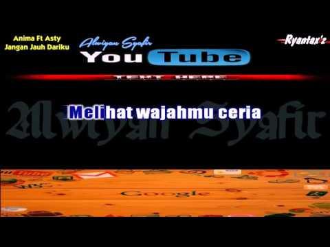 Karaoke Anima Ft Asty - Jangan Jauh Dariku Mp3