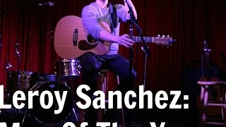 Leroy Sanchez- Man Of The Year