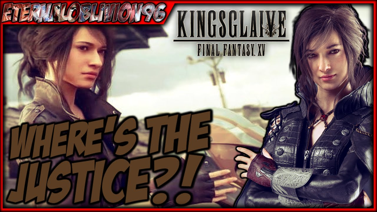 Where S Crowe Justice Kingsglaive Final Fantasy Xv Rant Youtube