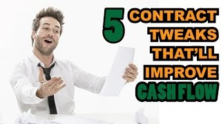 5 contract tweaks that ll improve your cash flow