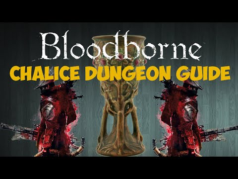 Bloodborne Chalice Dungeon Guide - Everything you need to know!