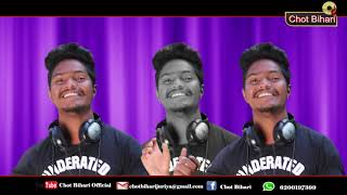 Main Chahta Hoon Tujhko Dilo Jaan ki Tarah||singer chot bihari||new ho song vedio
