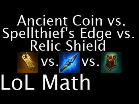 LoL Math - Ancient Coin vs. Spellthief's Edge vs. Relic Shield