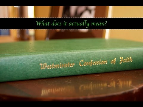 Does the Westminster Confession really explain anything?
