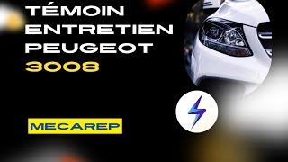 EFFACEMENT VOYANT SANS ORDINATEUR ENTRETIEN VIDANGE PEUGEOT 3008