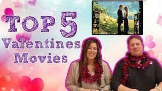 Top 5 BEST VALENTINES MOVIES!