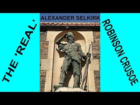 Alexander Selkirk The Real Robinson Crusoe