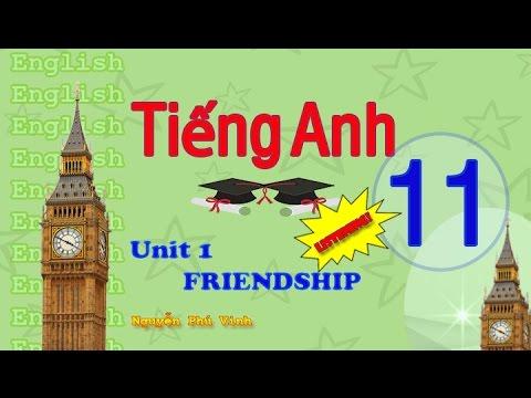 TIẾNG ANH LỚP 11 – UNIT 1 : FRIENDSHIP (LISTENING)   ENGLISH 11