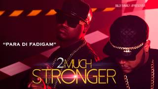 2much para di fadigam official audio