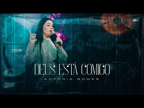 Antônia Gomes – Deus Está Comigo