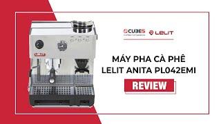 Lelit | Review Chi Tiết Máy Pha Cà Phê LELIT ANITA PL042EMI | Công suất 50-70 tách espresso/ngày