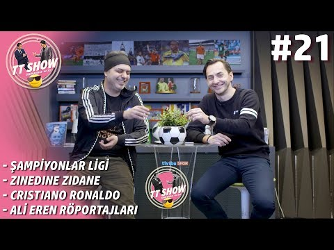 TT SHOW - Ali Ece & Özgür Buzbaş #21 | Şampiyonlar Ligi, Zidane'ın Geri Dönüşü, Cristiano Ronaldo