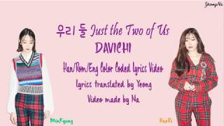 [Han/Rom/Eng]우리 둘 Just the Two of Us - DAVICHI Color Coded Lyrics Video - Stafaband