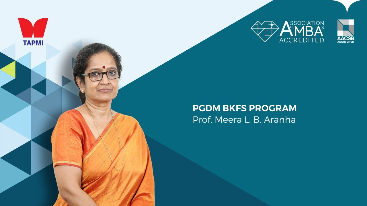 PGDM BKFS Program by Prof.  Meera Aranha, Chairperson